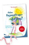 """Buch """"Haben Regenwürmer Augen?"""""""