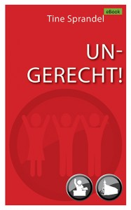 """Cover """"Ungerecht!"""" von Tine Sprandel"""