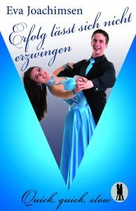 Cover: Erfolg lässt sich nicht erzwingen, Eva Joachimsen